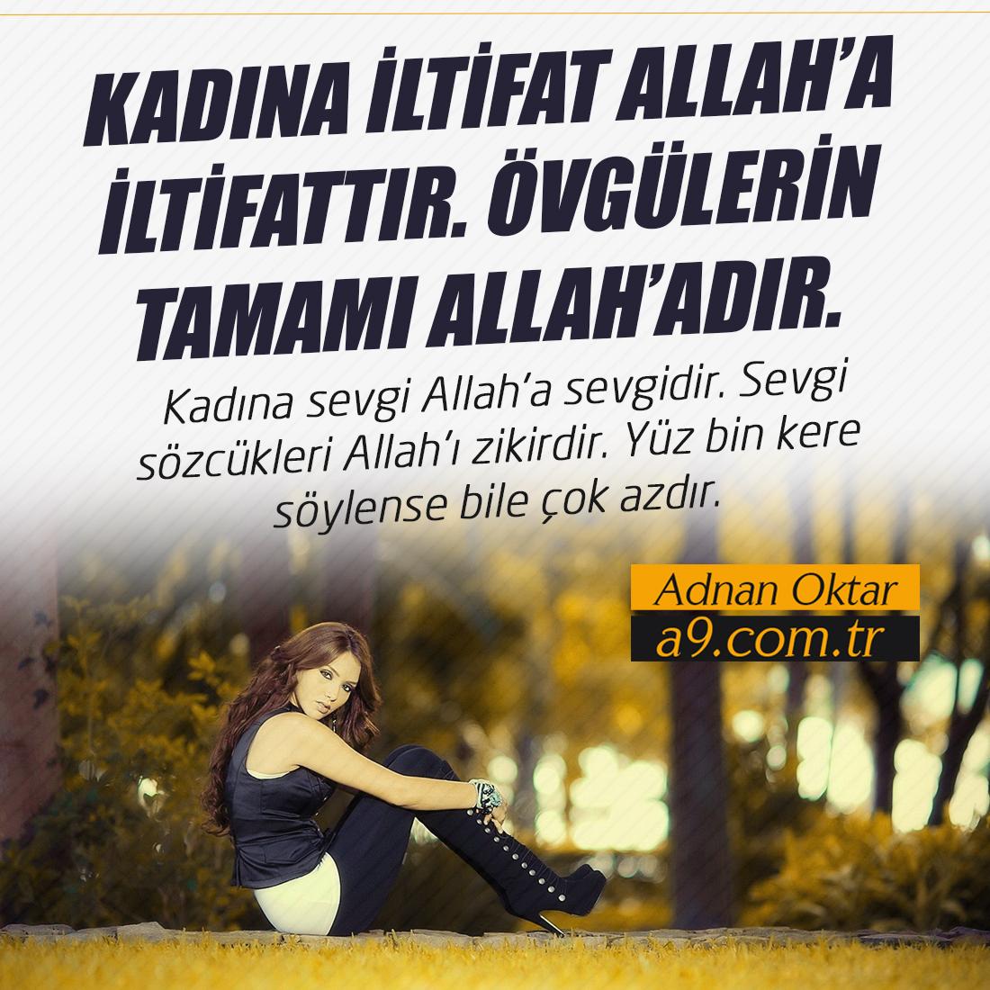 """<table style=""""width: 100%;""""><tr><td style=""""vertical-align: middle;"""">Kadına iltifat Allah'a iltifattır. Övgülerin tamamı Allah'adır. Kadına sevgi Allah'a sevgidir. Sevgi sözcükleri Allah'ı zikirdir. Yüz bin kere söylense bile çok azdır.</td><td style=""""max-width: 70px;vertical-align: middle;""""> <a href=""""/downloadquote.php?filename=151254007736.jpg""""><img class=""""hoversaturate"""" height=""""20px"""" src=""""/assets/images/download-iconu.png"""" style=""""width: 48px; height: 48px;"""" title=""""Resmi İndir""""/></a></td></tr></table>"""