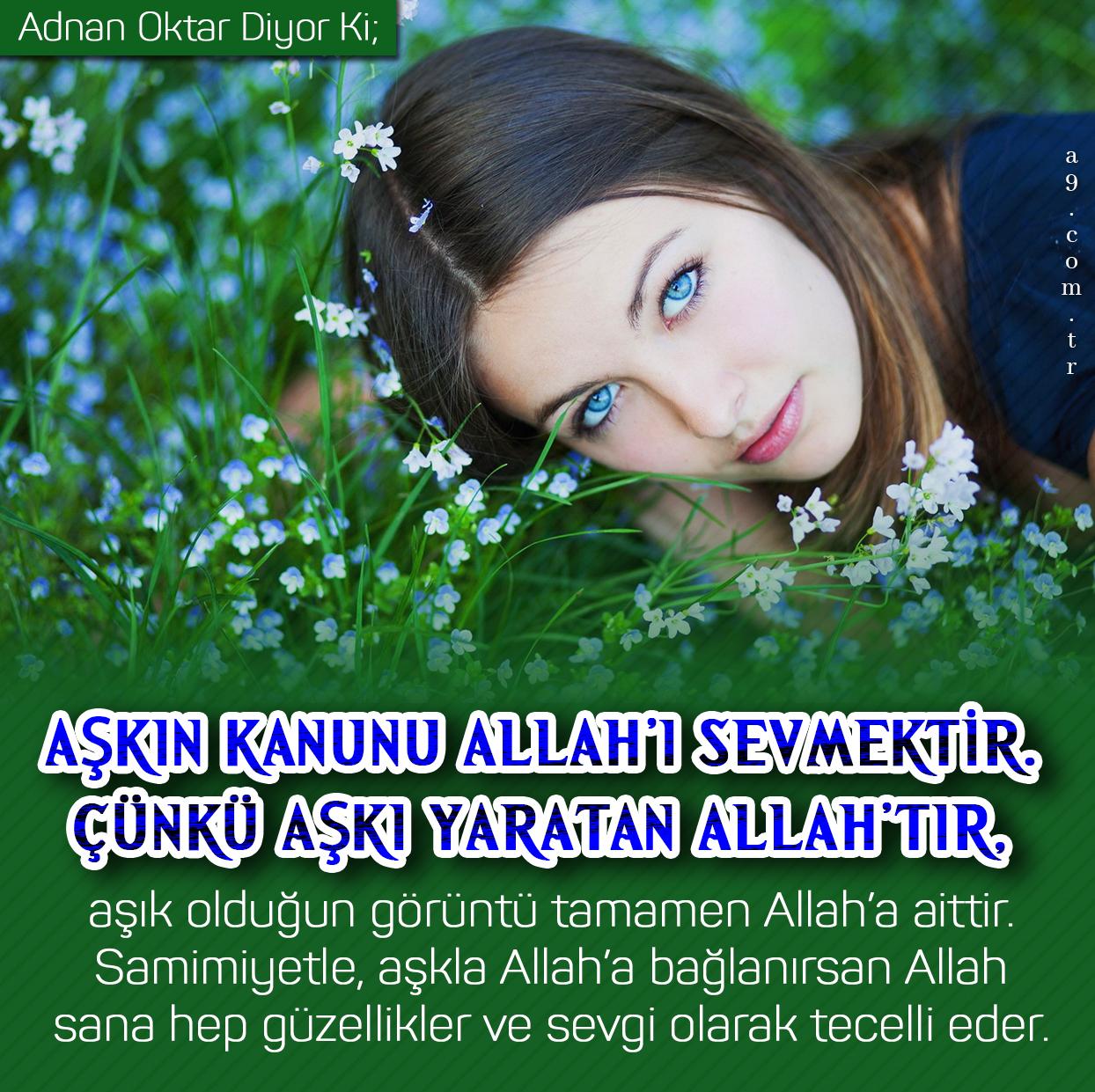 """<table style=""""width: 100%;""""><tr><td style=""""vertical-align: middle;"""">Aşkın kanunu Allah'ı sevmektir. Çünkü aşkı yaratan Allah'tır, aşık olduğun görüntü tamamen Allah'a aittir. Samimiyetle, aşkla Allah'a bağlanırsan Allah sana hep güzellikler ve sevgi olarak tecelli eder.</td><td style=""""max-width: 70px;vertical-align: middle;""""> <a href=""""/downloadquote.php?filename=1516021549421.jpg""""><img class=""""hoversaturate"""" height=""""20px"""" src=""""/assets/images/download-iconu.png"""" style=""""width: 48px; height: 48px;"""" title=""""Resmi İndir""""/></a></td></tr></table>"""