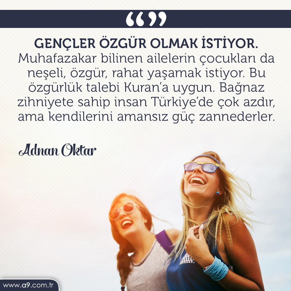 """<table style=""""width: 100%;""""><tr><td style=""""vertical-align: middle;"""">Gençler özgür olmak istiyor. Muhafazakar bilinen ailelerin çocukları da neşeli, özgür, rahat yaşamak istiyor. Bu özgürlük talebi Kuran'a uygun. Bağnaz zihniyete sahip insan Türkiye'de çok azdır, ama kendilerini amansız güç zannederler.</td><td style=""""max-width: 70px;vertical-align: middle;""""> <a href=""""/downloadquote.php?filename=1518967874263.jpg""""><img class=""""hoversaturate"""" height=""""20px"""" src=""""/assets/images/download-iconu.png"""" style=""""width: 48px; height: 48px;"""" title=""""Resmi İndir""""/></a></td></tr></table>"""