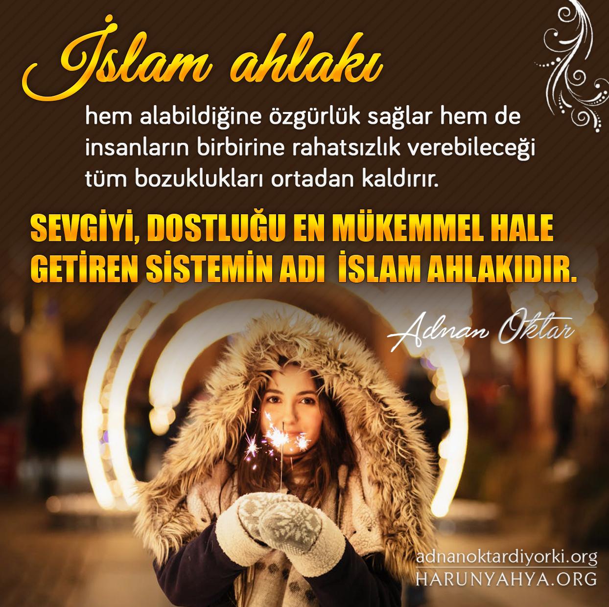 """<table style=""""width: 100%;""""><tr><td style=""""vertical-align: middle;"""">İslam ahlakı hem alabildiğine özgürlük sağlar hem de insanların birbirine rahatsızlık verebileceği tüm bozuklukları ortadan kaldırır. Sevgiyi, dostluğu en mükemmel hale getiren sistemin adı İslam ahlakıdır.</td><td style=""""max-width: 70px;vertical-align: middle;""""> <a href=""""/downloadquote.php?filename=1523771523562.jpg""""><img class=""""hoversaturate"""" height=""""20px"""" src=""""/assets/images/download-iconu.png"""" style=""""width: 48px; height: 48px;"""" title=""""Resmi İndir""""/></a></td></tr></table>"""