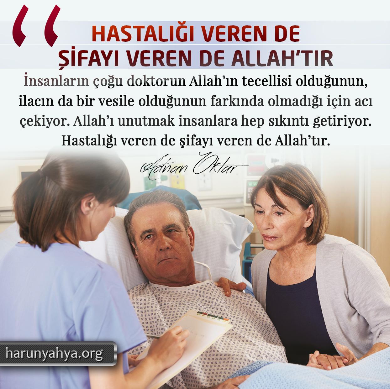 """<table style=""""width: 100%;""""><tr><td style=""""vertical-align: middle;"""">İnsanların çoğu doktorun Allah'ın tecellisi olduğunun, ilacın da bir vesile olduğunun farkında olmadığı için acı çekiyor. Allah'ı unutmak insanlara hep sıkıntı getiriyor. Hastalığı veren de şifayı veren de Allah'tır. </td><td style=""""max-width: 70px;vertical-align: middle;""""> <a href=""""/downloadquote.php?filename=1526968759208.jpg""""><img class=""""hoversaturate"""" height=""""20px"""" src=""""/assets/images/download-iconu.png"""" style=""""width: 48px; height: 48px;"""" title=""""Resmi İndir""""/></a></td></tr></table>"""