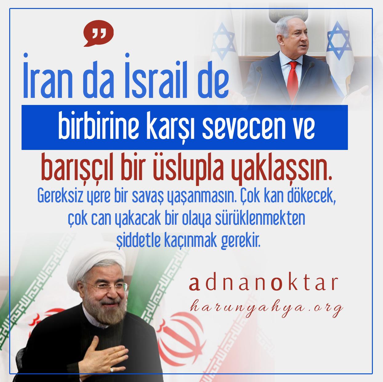 """<table style=""""width: 100%;""""><tr><td style=""""vertical-align: middle;"""">İran da İsrail de birbirine karşı sevecen ve barışçıl bir üslupla yaklaşsın. Gereksiz yere bir savaş yaşanmasın. Çok kan dökecek, çok can yakacak bir olaya sürüklenmekten şiddetle kaçınmak gerekir.</td><td style=""""max-width: 70px;vertical-align: middle;""""> <a href=""""/downloadquote.php?filename=152723891646.jpg""""><img class=""""hoversaturate"""" height=""""20px"""" src=""""/assets/images/download-iconu.png"""" style=""""width: 48px; height: 48px;"""" title=""""Resmi İndir""""/></a></td></tr></table>"""