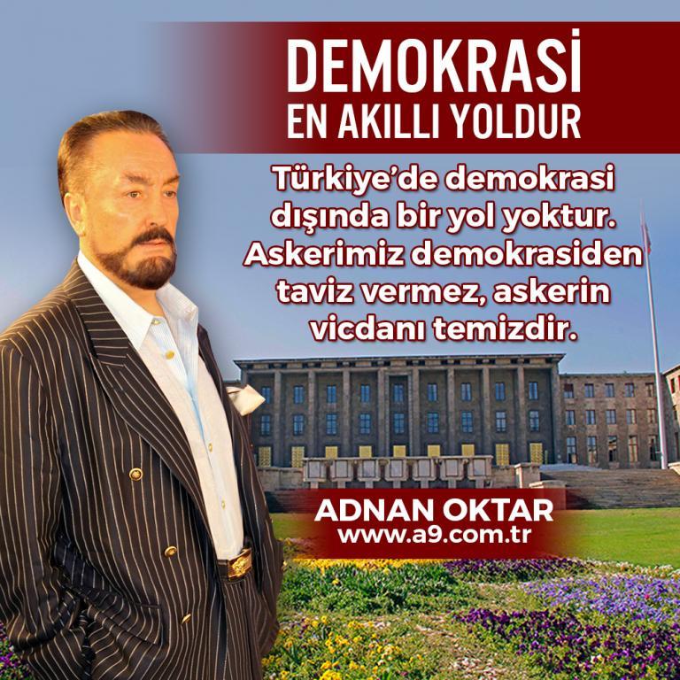 """<table style=""""width: 100%;""""><tr><td style=""""vertical-align: middle;"""">Demokrasi en akıllı yoldur. Türkiye""""de demokrasi dışında bir yol yoktur. Askerimiz demokrasiden taviz vermez, askerin vicdanı temizdir.</td><td style=""""max-width: 70px;vertical-align: middle;""""> <a href=""""/downloadquote.php?filename=quoteofday_14686746406680.jpg""""><img class=""""hoversaturate"""" height=""""20px"""" src=""""/assets/images/download-iconu.png"""" style=""""width: 48px; height: 48px;"""" title=""""Resmi İndir""""/></a></td></tr></table>"""